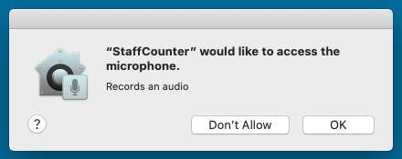 The system will ask you for a permission to access the microphone for StaffCounter application.